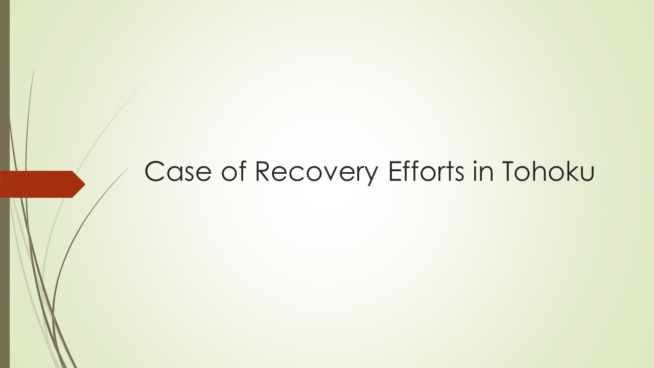 Case of Recovery Efforts in Tohoku