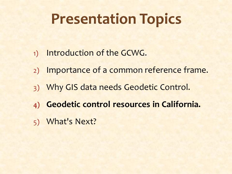 Presentation Topics 1) Introduction of the GCWG. 2) Importance of a common reference frame.