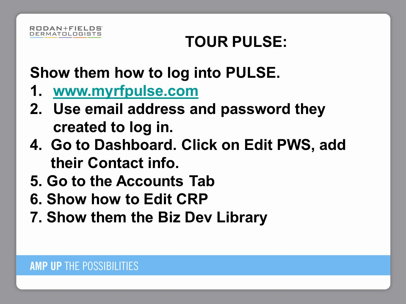 Show them how to log into PULSE.