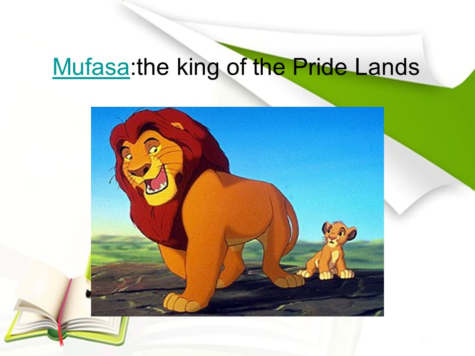 MufasaMufasa:the king of the Pride Lands