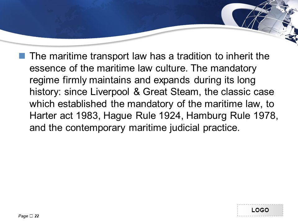 LOGO The maritime transport law has a tradition to inherit the essence of the maritime law culture.