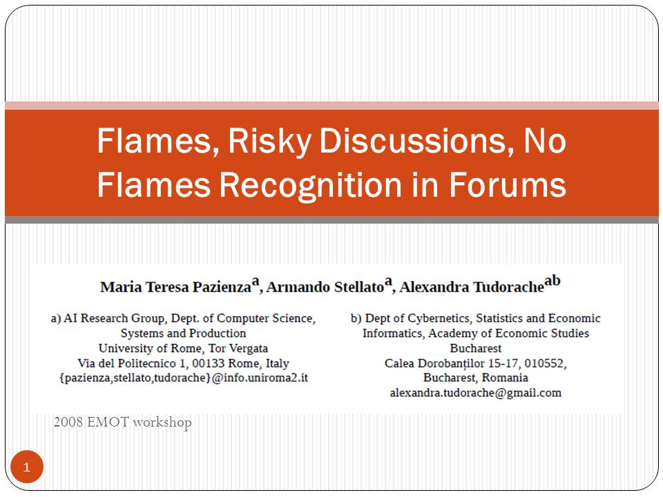 2008 EMOT workshop Flames, Risky Discussions, No Flames Recognition in Forums 1