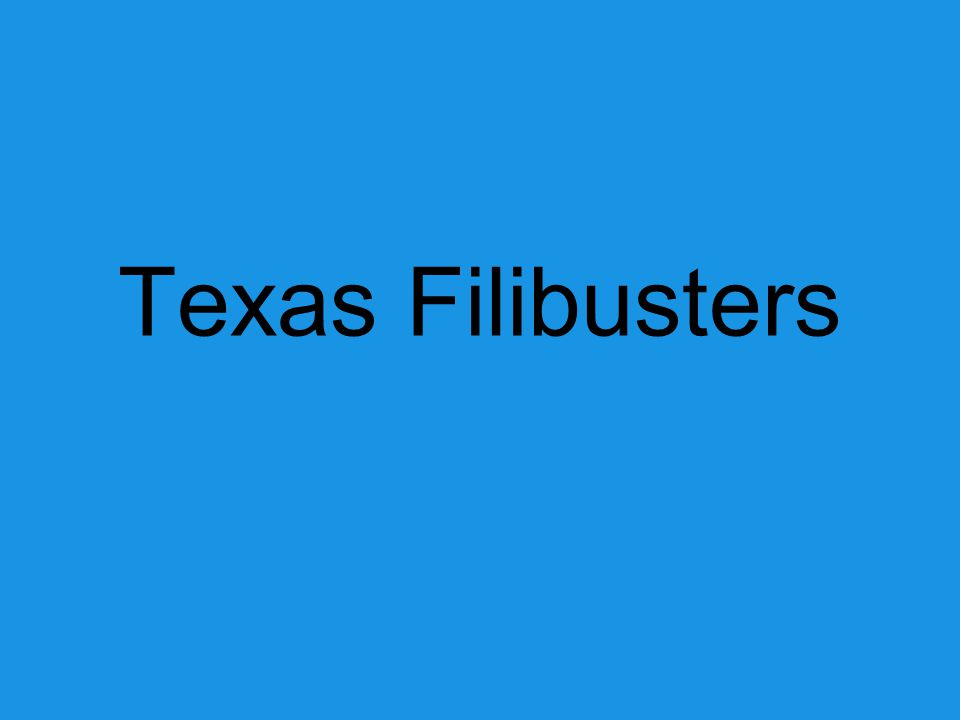Goal ● Filibusters wanted to free Texas from all of Spain.
