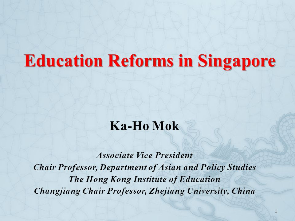 OUTLINE  The Objectives of Singapore's Education  Background  Education Reforms in Singapore  Implications for Hong Kong 2