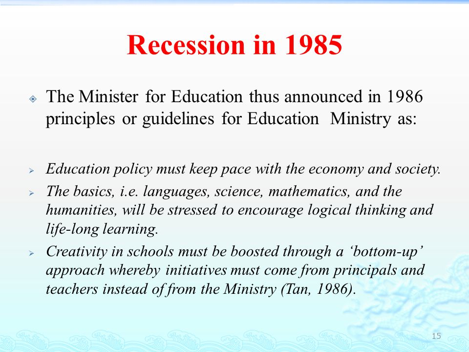 Working towards Excellent in Education (1985–1995)  The guideline has marked a new era in Singapore's education: the effort to establish excellent education system.