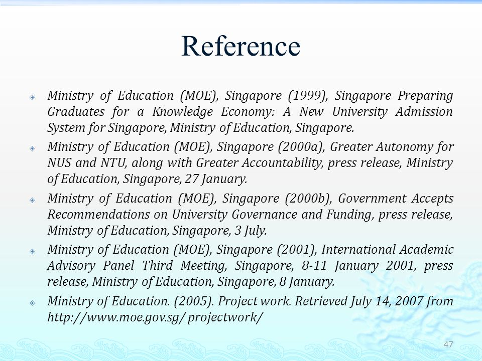 Reference  Ministry of Education, Singapore.(2010).