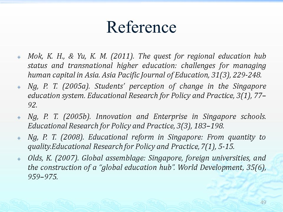 Reference  Tan, K.Y.T.(1986, July). Economic change and the formulation of education policy.