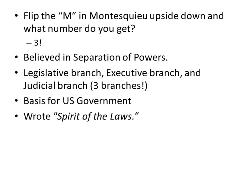 Flip the M in Montesquieu upside down and what number do you get.