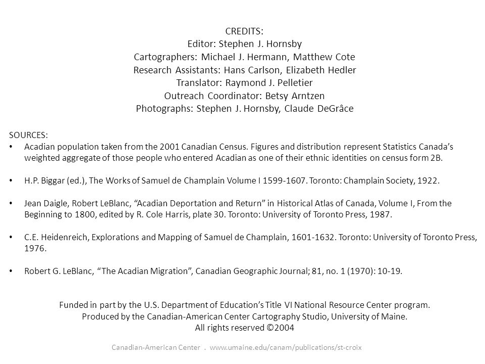 Canadian-American Center. www.umaine.edu/canam/publications/st-croix CREDITS: Editor: Stephen J.
