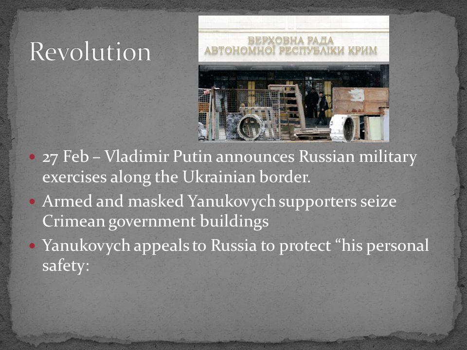 27 Feb – Vladimir Putin announces Russian military exercises along the Ukrainian border.