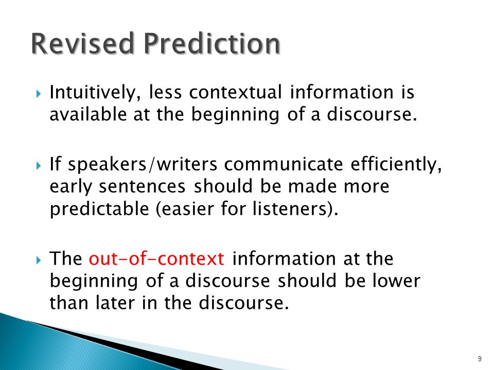  Intuitively, less contextual information is available at the beginning of a discourse.