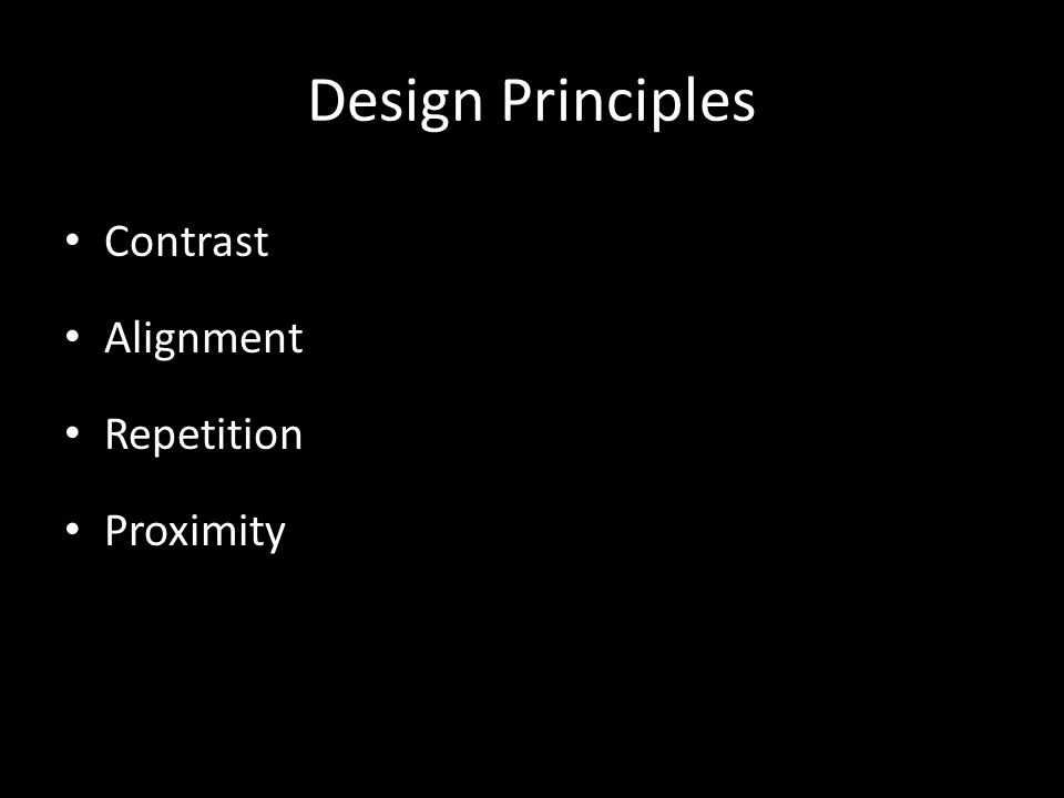 Design Principles Contrast Alignment Repetition Proximity