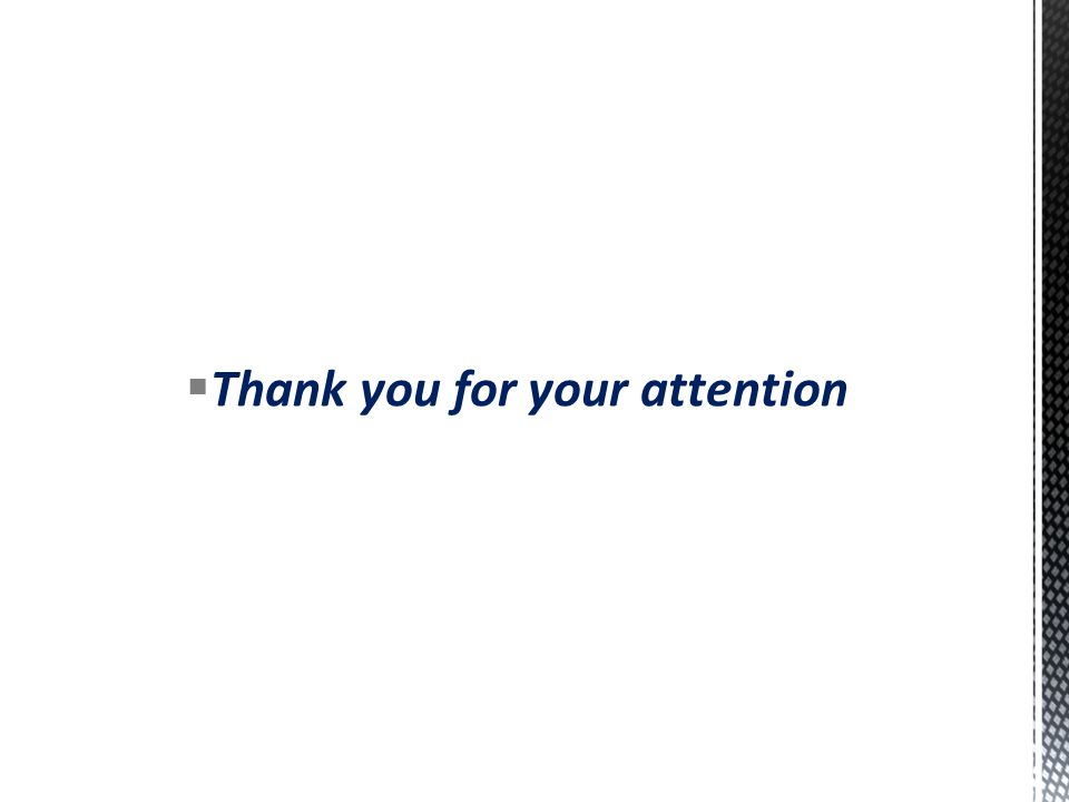  Thank you for your attention