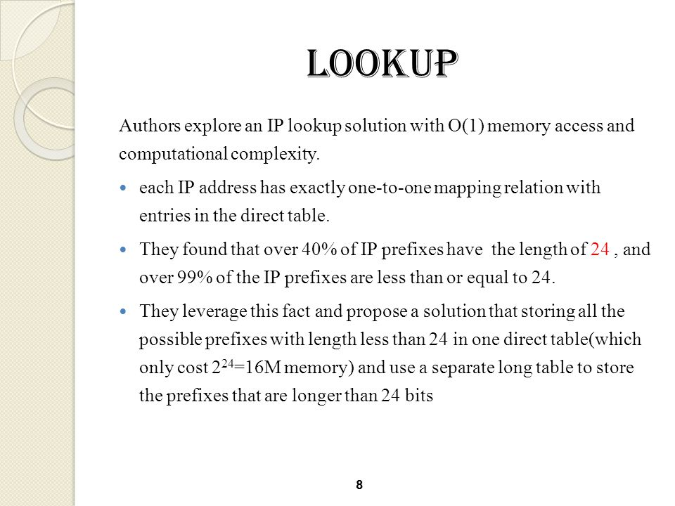 Lookup Authors explore an IP lookup solution with O(1) memory access and computational complexity.
