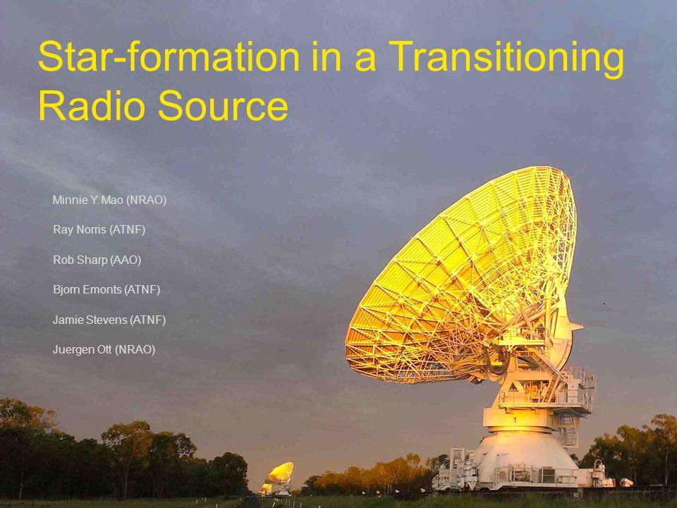 Star-formation in a Transitioning Radio Source Minnie Y.