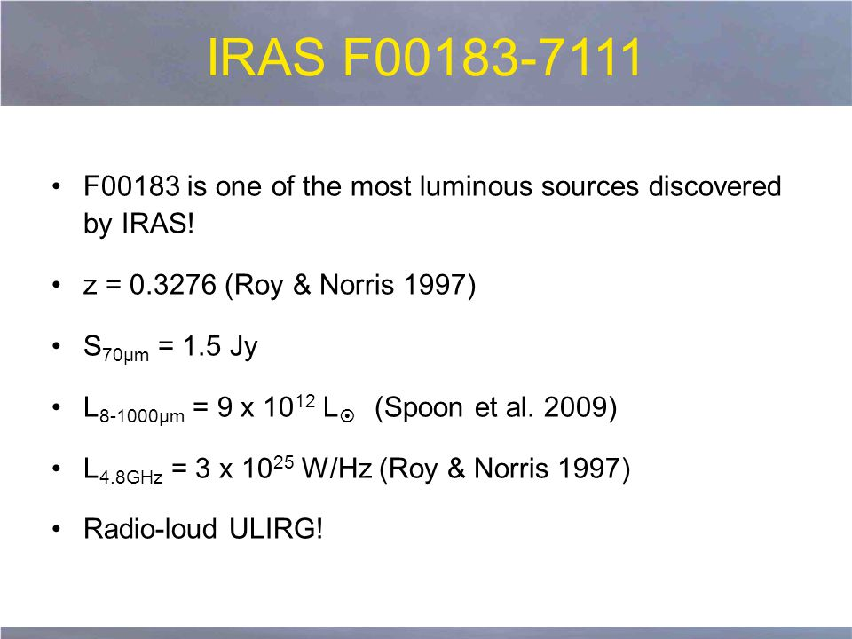 IRAS F00183-7111 F00183 is one of the most luminous sources discovered by IRAS.
