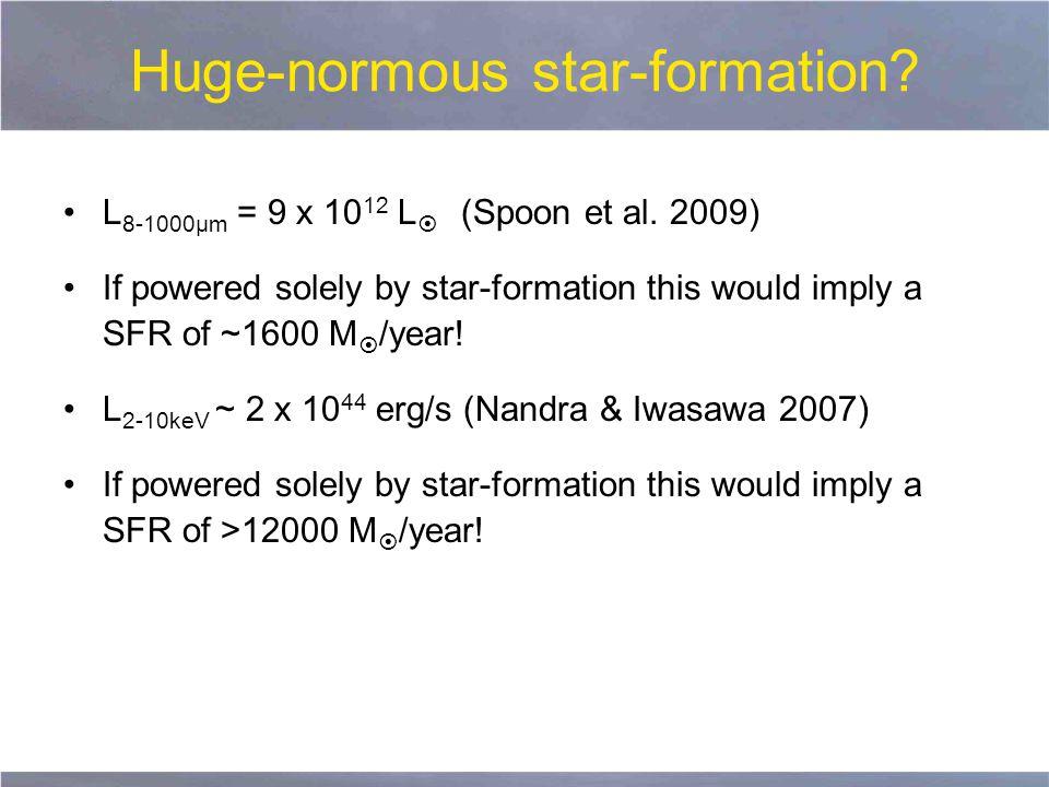 Huge-normous star-formation.L 8-1000μm = 9 x 10 12 L  (Spoon et al.