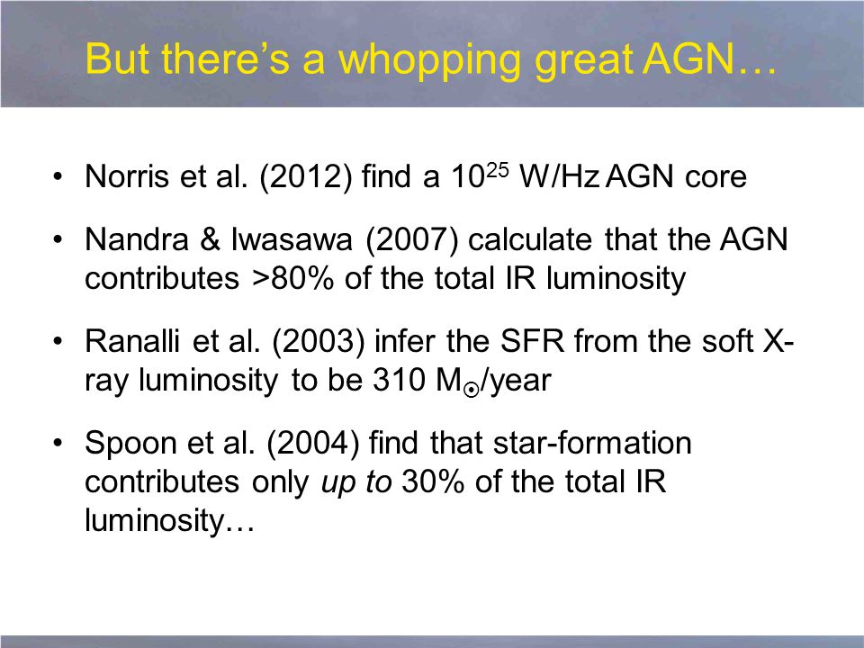 But there's a whopping great AGN… Norris et al.