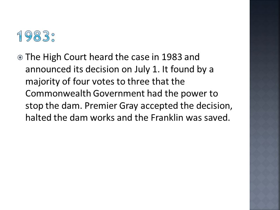  The High Court heard the case in 1983 and announced its decision on July 1.