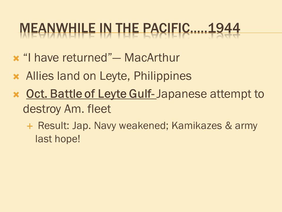  I have returned — MacArthur  Allies land on Leyte, Philippines  Oct.