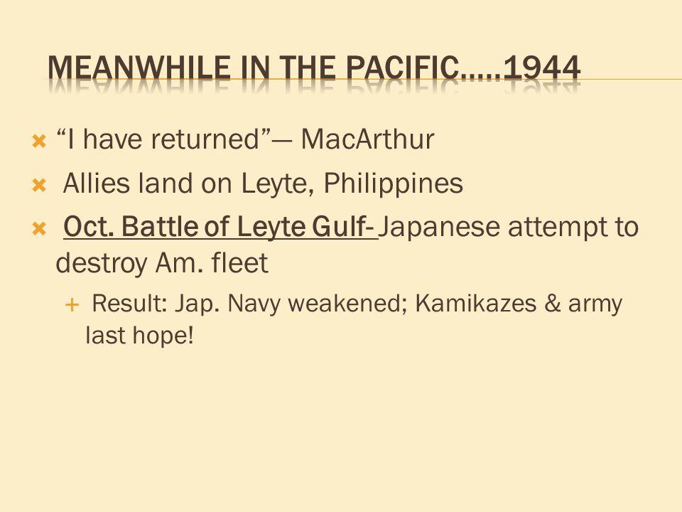 I have returned — MacArthur  Allies land on Leyte, Philippines  Oct.