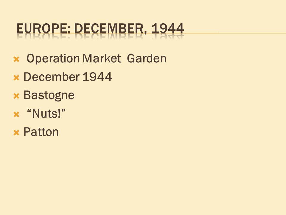 """ Operation Market Garden  December 1944  Bastogne  """"Nuts!""""  Patton"""