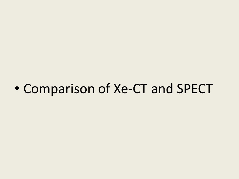 Comparison of Xe-CT and SPECT