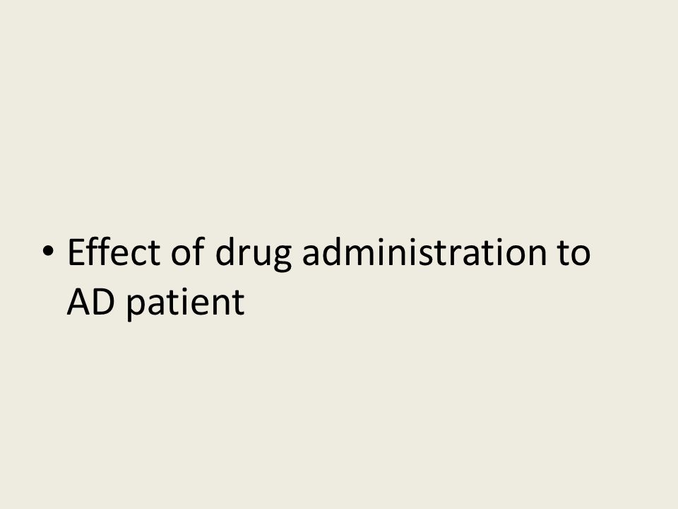 Effect of drug administration to AD patient