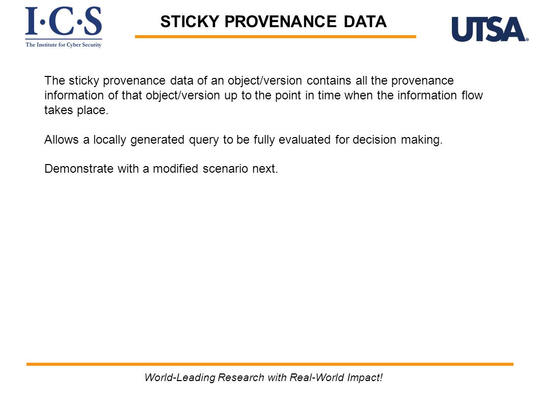 STICKY PROVENANCE DATA The sticky provenance data of an object/version contains all the provenance information of that object/version up to the point in time when the information flow takes place.