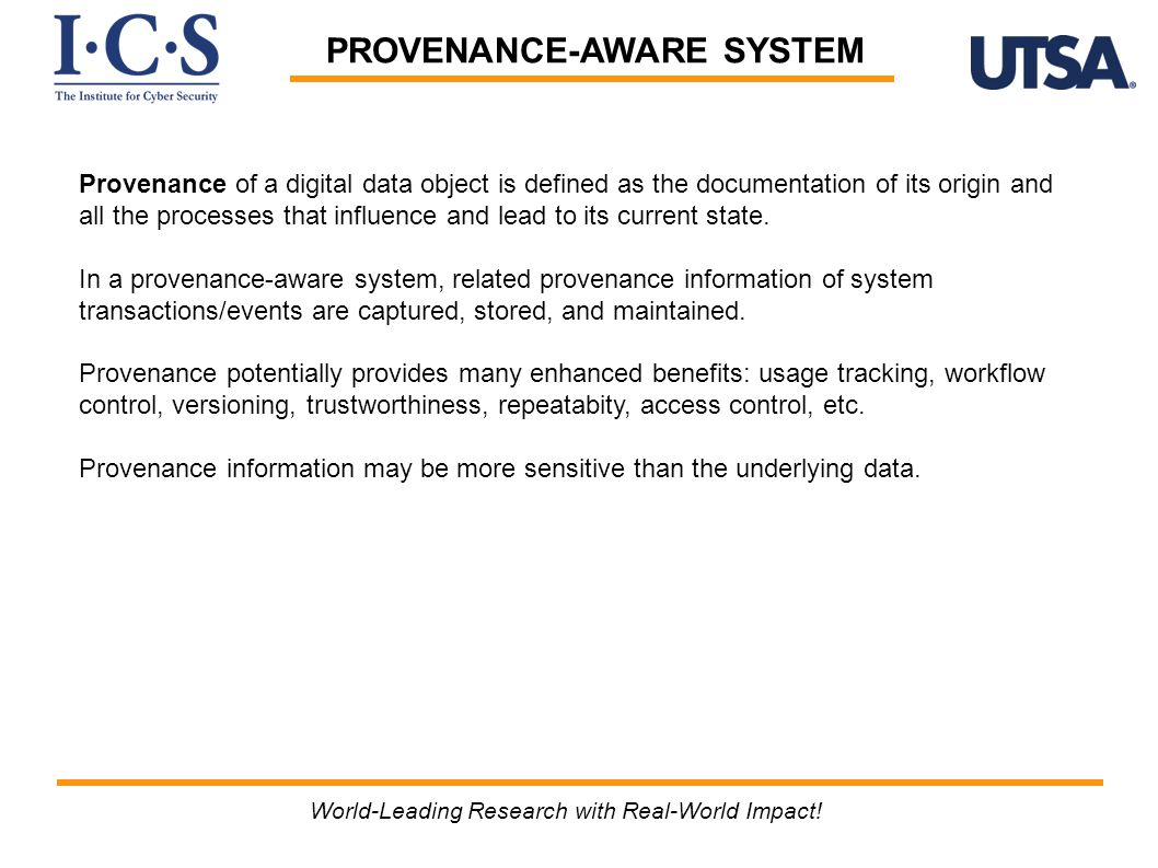PROVENANCE-AWARE SYSTEM Provenance of a digital data object is defined as the documentation of its origin and all the processes that influence and lead to its current state.