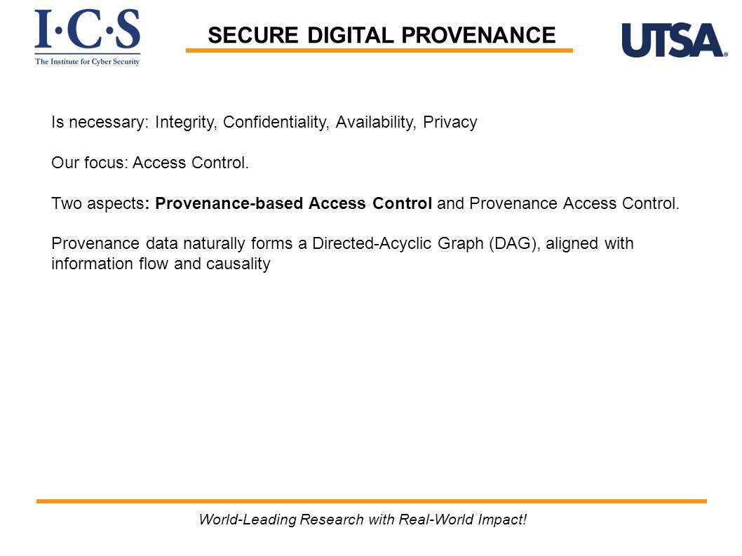Is necessary: Integrity, Confidentiality, Availability, Privacy Our focus: Access Control.