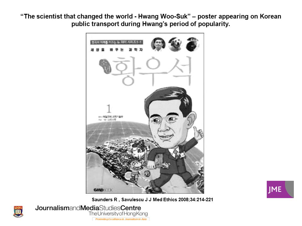 The scientist that changed the world - Hwang Woo-Suk – poster appearing on Korean public transport during Hwang's period of popularity.