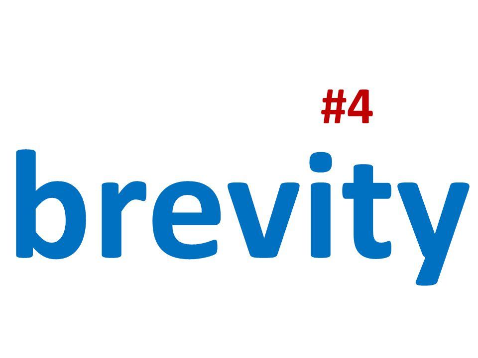 #4 brevity