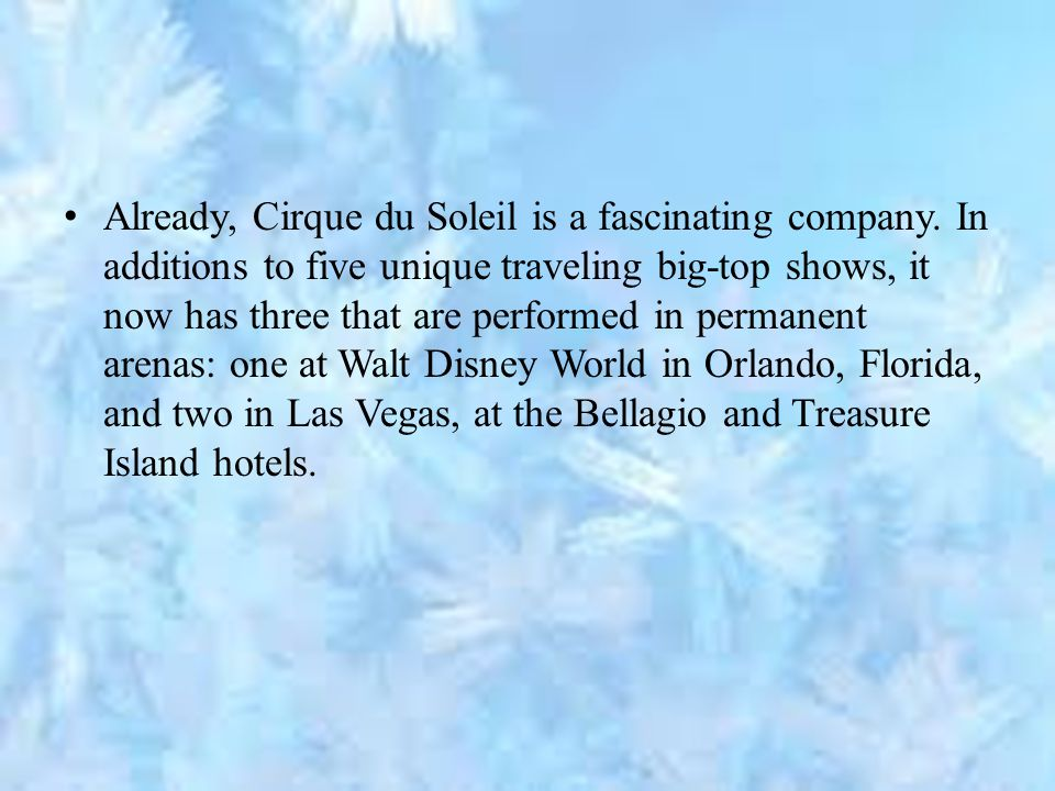 Already, Cirque du Soleil is a fascinating company.