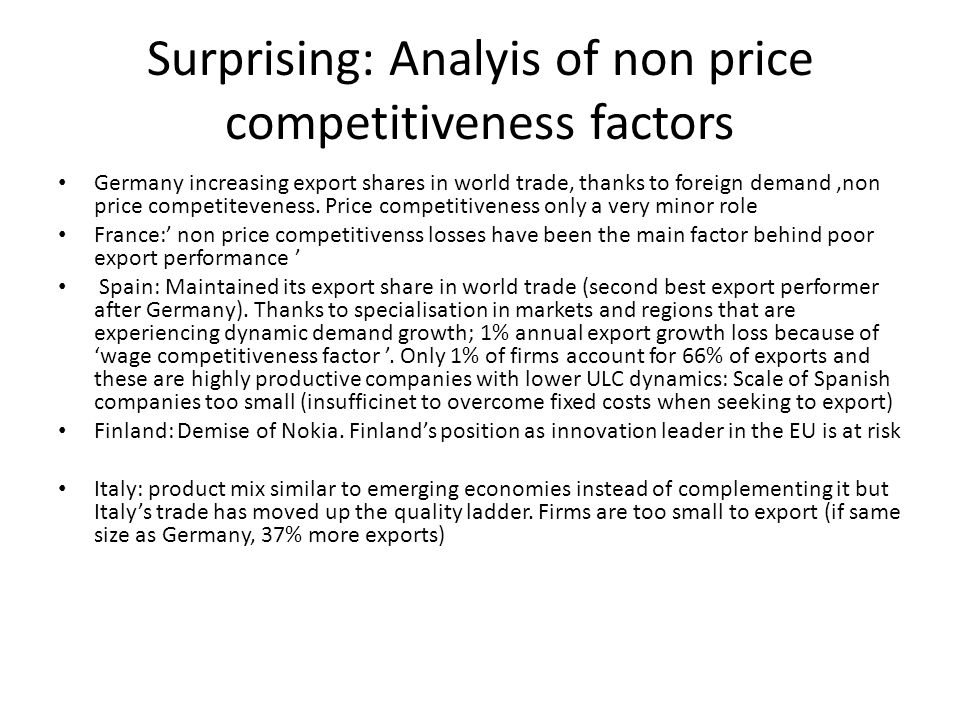 Surprising: Analyis of non price competitiveness factors Germany increasing export shares in world trade, thanks to foreign demand,non price competiteveness.