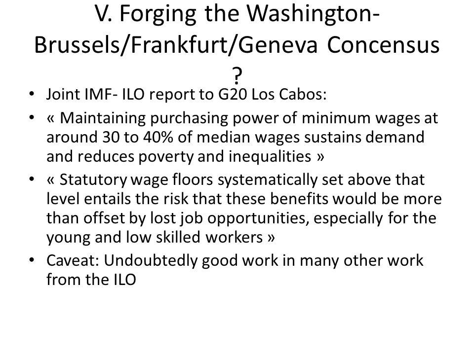 V. Forging the Washington- Brussels/Frankfurt/Geneva Concensus .
