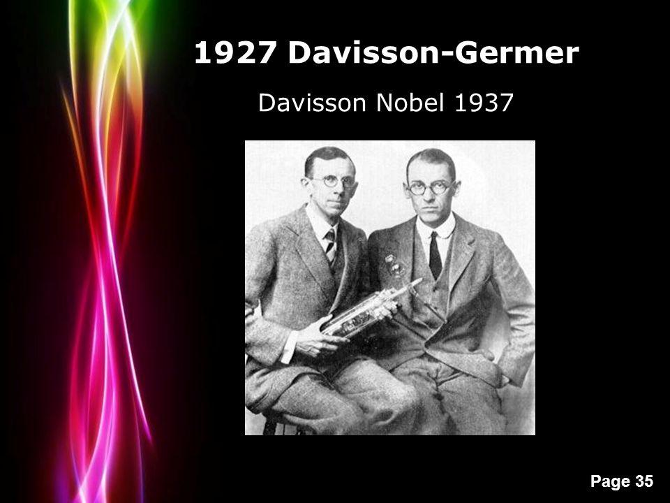 Powerpoint Templates Page 35 1927 Davisson-Germer Davisson Nobel 1937