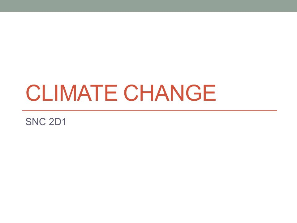 CLIMATE CHANGE SNC 2D1