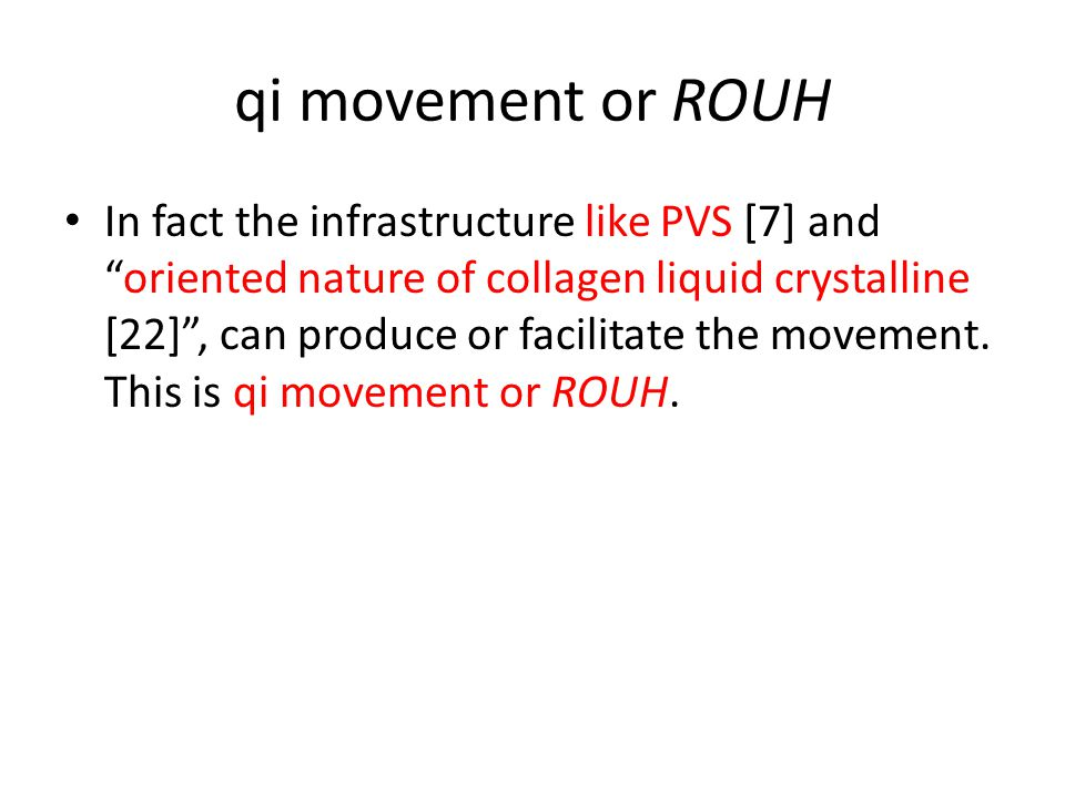 """qi movement or ROUH In fact the infrastructure like PVS [7] and """"oriented nature of collagen liquid crystalline [22]"""", can produce or facilitate the m"""
