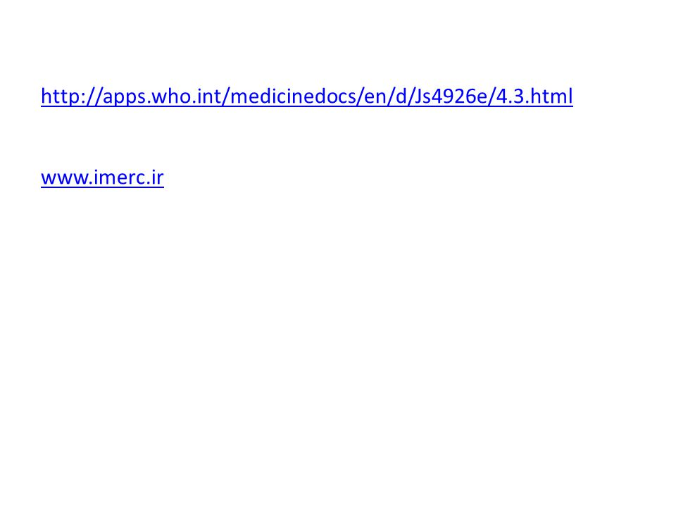 http://apps.who.int/medicinedocs/en/d/Js4926e/4.3.html www.imerc.ir
