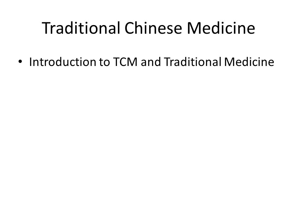 Traditional Chinese Medicine Introduction to TCM and Traditional Medicine