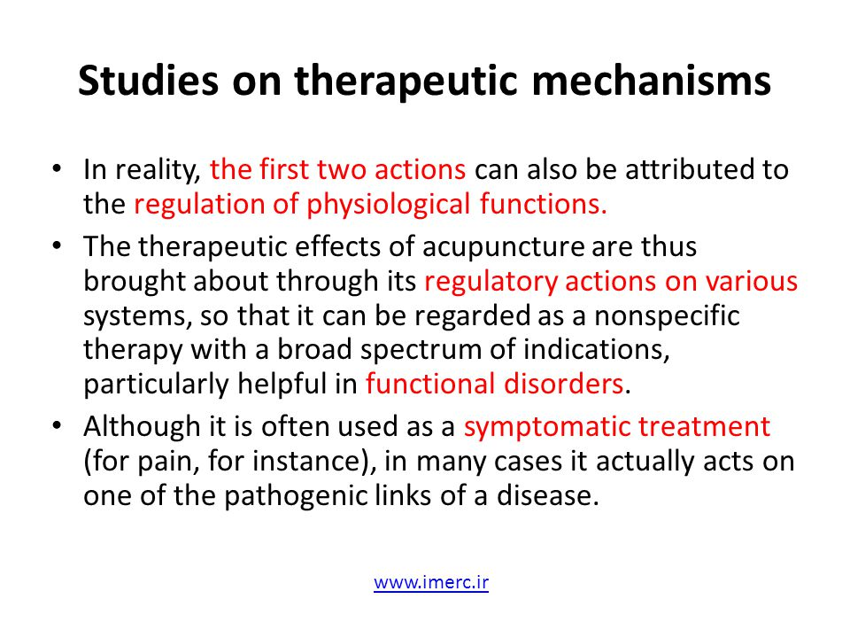 Studies on therapeutic mechanisms Although different acupuncture points and manipulations may have an effect through different actions, the most important factor that influences the direction of action is the condition of the patient.