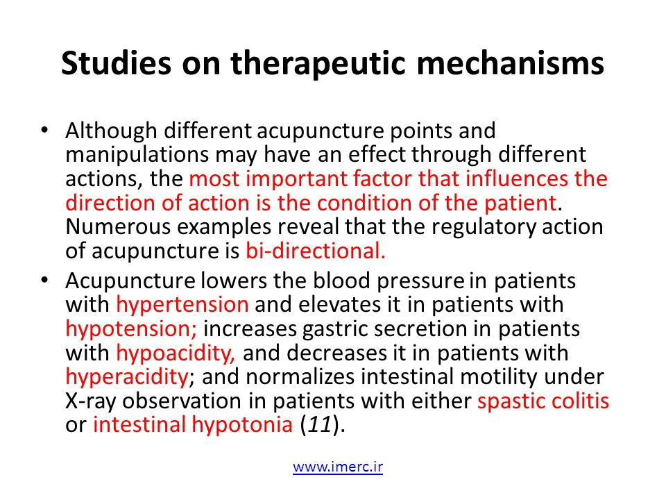 Studies on therapeutic mechanisms Although different acupuncture points and manipulations may have an effect through different actions, the most impor