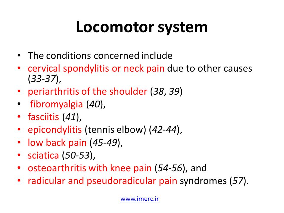 Locomotor system The conditions concerned include cervical spondylitis or neck pain due to other causes (33-37), periarthritis of the shoulder (38, 39