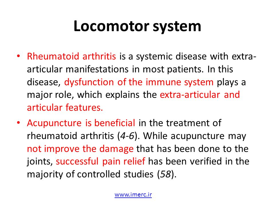 Locomotor system Rheumatoid arthritis is a systemic disease with extra- articular manifestations in most patients. In this disease, dysfunction of the