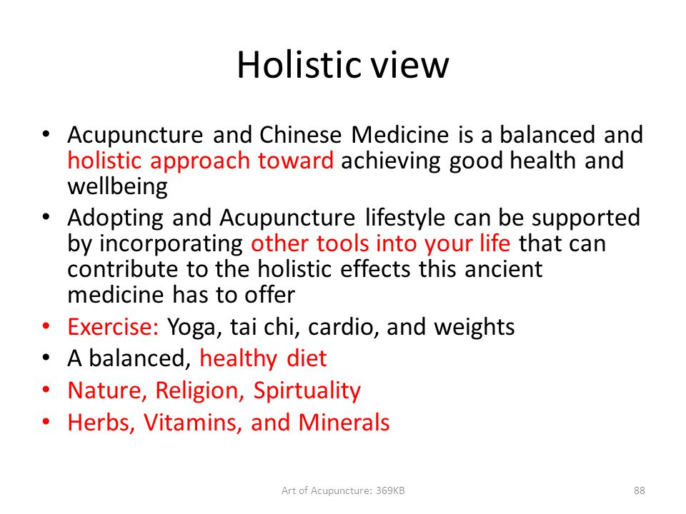 Art of Acupuncture: 369KB88 Holistic view Acupuncture and Chinese Medicine is a balanced and holistic approach toward achieving good health and wellbe