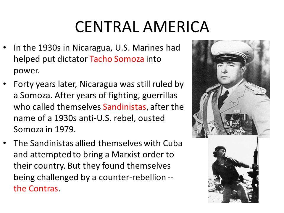 CENTRAL AMERICA In the 1930s in Nicaragua, U.S.