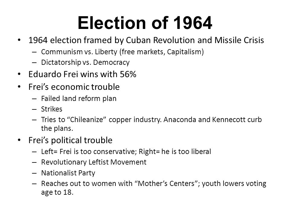Election of 1964 1964 election framed by Cuban Revolution and Missile Crisis – Communism vs.