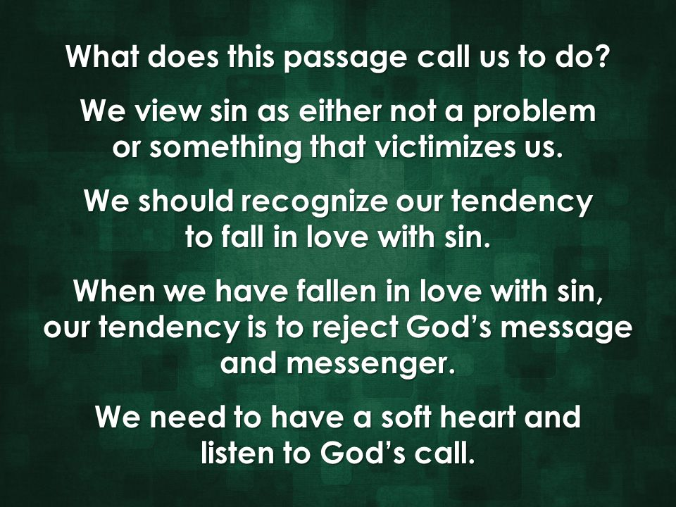 What does this passage call us to do? We view sin as either not a problem or something that victimizes us. We should recognize our tendency to fall in