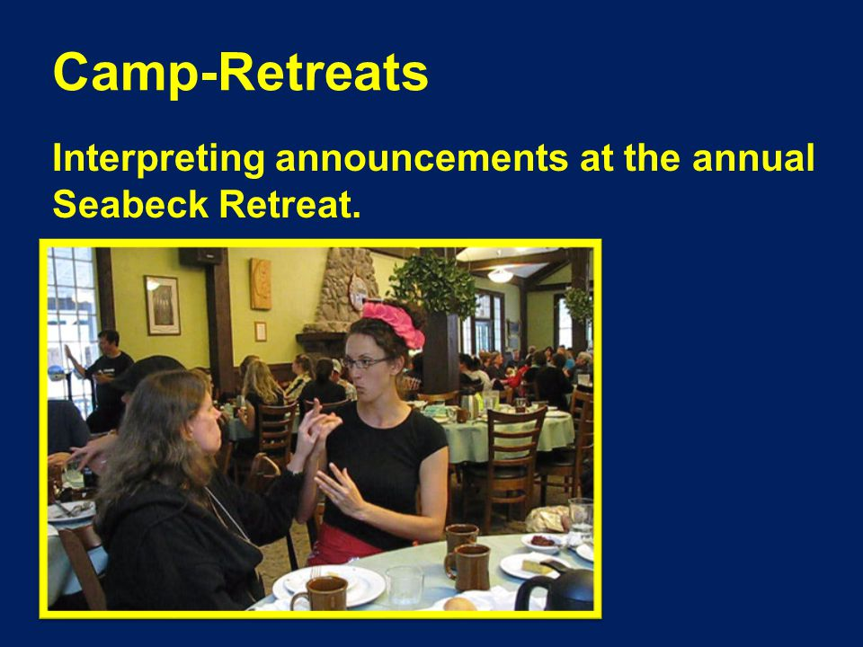 Camp-Retreats Interpreting announcements at the annual Seabeck Retreat.